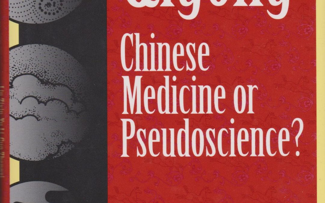 Qigong: Chinese Medicine or Pseudoscience?